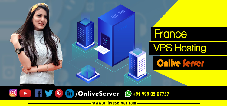 Everything about France VPS Server Hosting - Onlive Server