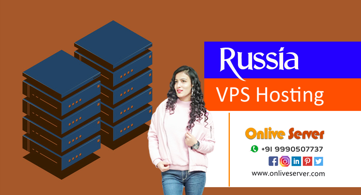 Russia VPS Server Hosting – Grab It At Just $21/Mo