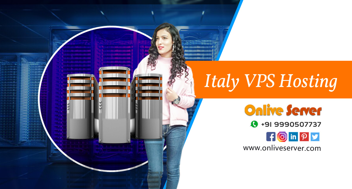 Take Advantage of the Latest Benefits of Italy VPS Hosting