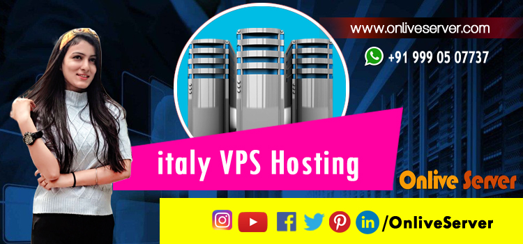 Buy Italy VPS Hosting solutions from us